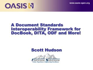 A Document Standards Interoperability Framework for DocBook, DITA, ODF and More!