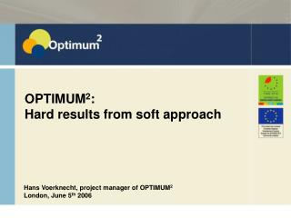 OPTIMUM 2 :  Hard results from soft approach