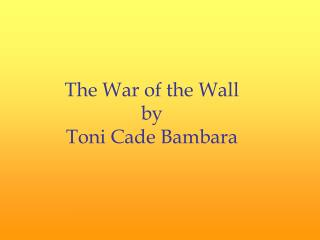 The War of the Wall by  Toni Cade Bambara
