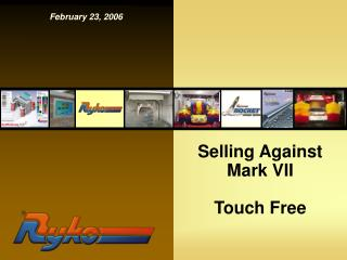 Selling Against Mark VII Touch Free