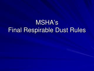 MSHA�s  Final Respirable Dust Rules
