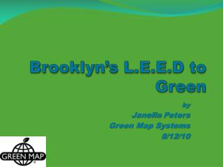 Brooklyn�s L.E.E.D to Green