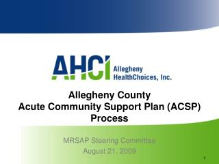 Allegheny County  Acute Community Support Plan (ACSP) Process
