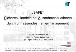 """""""SAFE"""" S icheres Handeln bei  A usnahmesituationen durch umfassendes  Fe hlermanagement"""