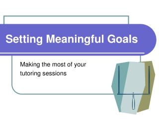 Setting Meaningful Goals