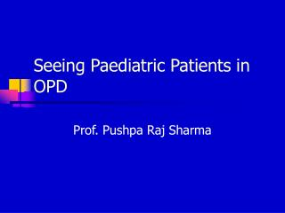Seeing Paediatric Patients in OPD