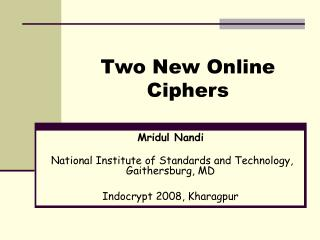 Two New Online Ciphers