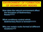 ENVIRONMENT OF FORMATION OF SEDIMENTARY ROCKS
