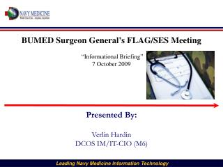 "BUMED Surgeon General's FLAG/SES Meeting     ""Informational Briefing"" 7 October 2009"