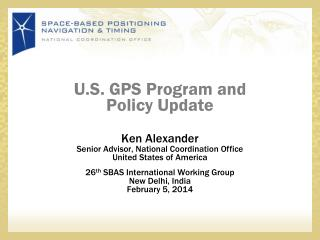 U.S. GPS Program and  Policy Update