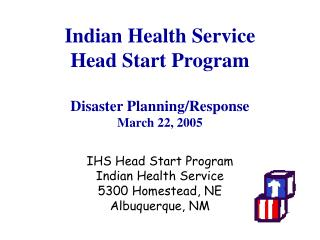IHS Head Start Program Indian Health Service 5300 Homestead, NE Albuquerque, NM