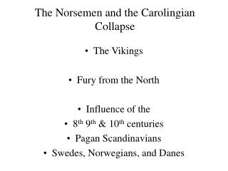 The Norsemen and the Carolingian Collapse