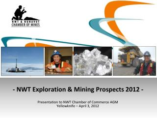 - NWT Exploration & Mining Prospects 2012 -