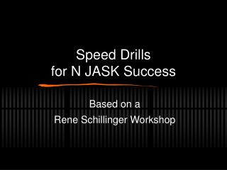 Speed Drills for N JASK Success