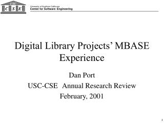 Digital Library Projects� MBASE Experience