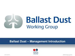 Ballast Dust � Management Introduction