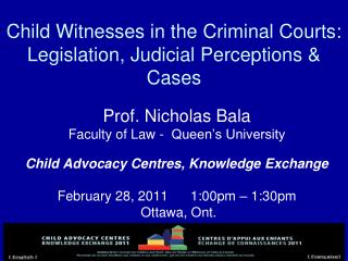 Child Witnesses in the Criminal Courts: Legislation, Judicial Perceptions & Cases