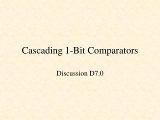 Cascading 1-Bit Comparators