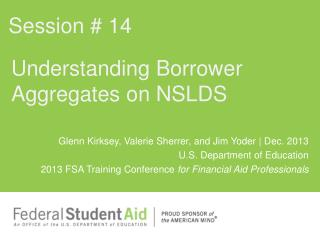 Understanding Borrower Aggregates on NSLDS