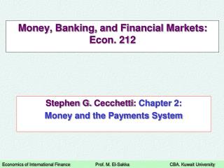 Money, Banking, and Financial Markets: Econ. 212