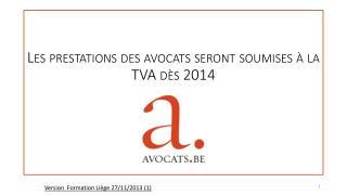 Les prestations des avocats seront soumises à la TVA dès 2014