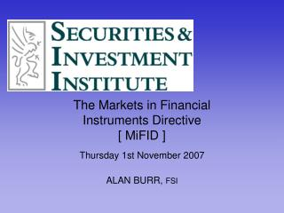 The Markets in Financial  Instruments Directive [ MiFID ]