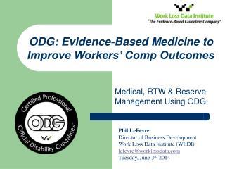 Medical, RTW & Reserve Management Using ODG
