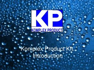 Komplex Product Kft.  Introduction
