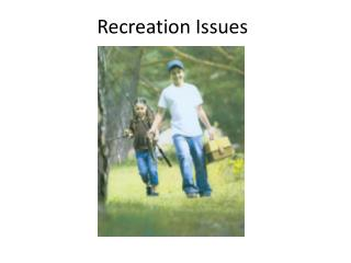 Recreation Issues