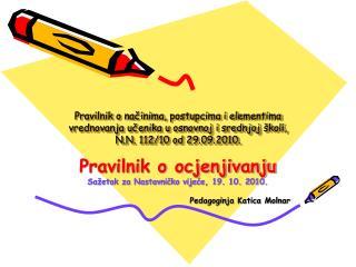 Pravilnik o ocjenjivanju Sažetak za Nastavničko vijeće, 19. 10. 2010.