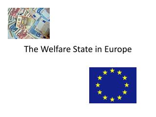 The Welfare State  in Europe
