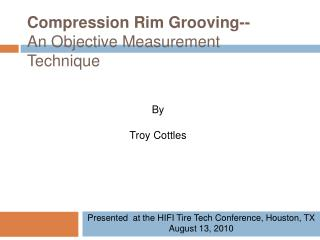 Compression Rim Grooving-- An Objective Measurement Technique
