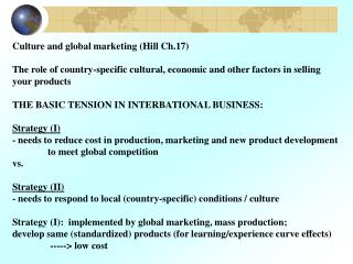 Culture and global marketing (Hill Ch.17)