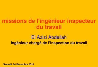 Missions de ling nieur inspecteur du travail  El Azizi Abdellah Ing nieur charg  de l inspection du travail