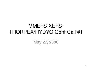 MMEFS-XEFS-THORPEX/HYDYO Conf Call #1