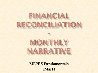 FINANCIAL RECONCILIATION -  MONTHLY NARRATIVE