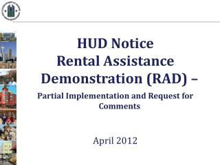 HUD Notice  Rental Assistance Demonstration (RAD) –