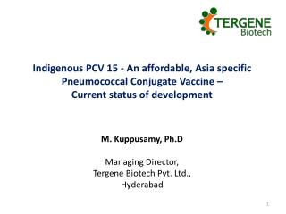 Indigenous PCV  15 - An  a ffordable ,  Asia specific  Pneumococcal Conjugate Vaccine  –