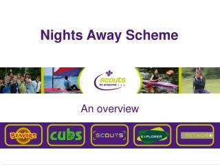 Nights Away Scheme