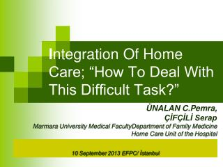 "I ntegration  Of Home Care; ""How To Deal With This Difficult Task?"""