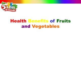 Health Benefits of Fruits  and Vegetables