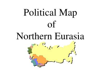 Political Map  of  Northern Eurasia