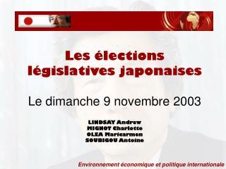 Les élections législatives japonaises Le dimanche 9 novembre 2003