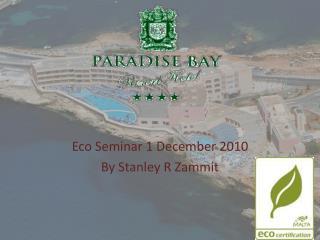 Eco Seminar 1 December 2010 By Stanley R Zammit