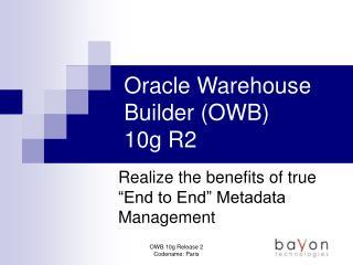 Oracle Warehouse Builder (OWB)  10g R2
