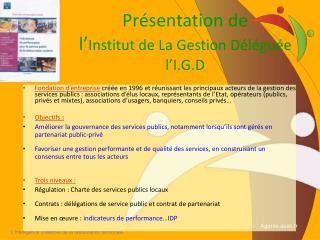 Pr sentation de l Institut de La Gestion D l gu e l I.G.D
