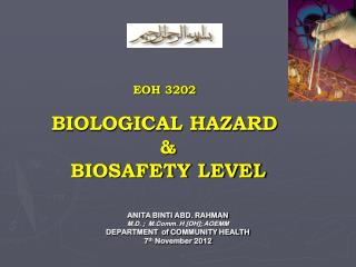 EOH 3202 BIOLOGICAL HAZARD  &  BIOSAFETY LEVEL