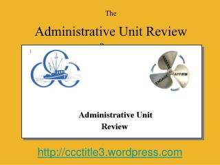 The Administrative Unit Review Process