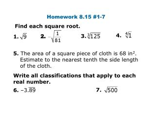 Find each square root.