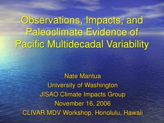 Observations, Impacts, and Paleoclimate Evidence of Pacific Multidecadal Variability